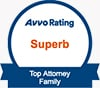 Avvo Rating Superb | Top Attorney Family